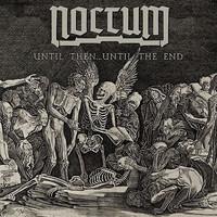 Noctum: Until Then... Until The End