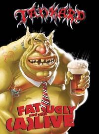 Tankard: Fat ugly & still (a)live
