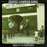 Creedence Clearwater Revival: Willy And The Poor Boys