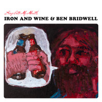 Iron and Wine: Sing Into My Mouth
