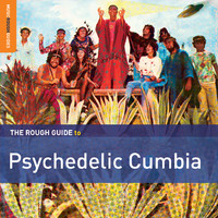 V/A: The rough guide to psychedelic Cumbia