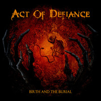 Act Of Defiance: Birth And the Burial