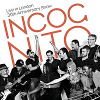 Incognito : Live in London - 35th anniversary show