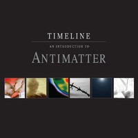 Antimatter: Timeline - An Introduction To Antimatter