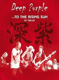 Deep Purple : ... to the rising sun (in Tokyo)