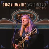Allman, Gregg: Back to Macon, GA - January 14, 2014