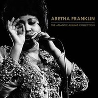 Franklin, Aretha: The Atlantic Albums Collection