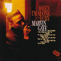 Gaye, Marvin: When I`m Alone I Cry