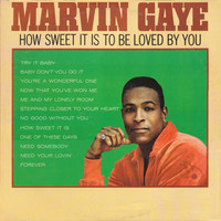 Gaye, Marvin: How Sweet It Is To Be Loved