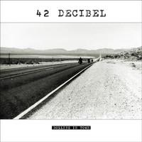 42 Decibel: Rolling in town
