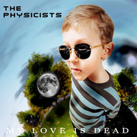 Physicists: My Love Is Dead