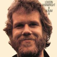 Wainwright, Loudon -III-: Album III