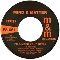 Mind & Matter: I'm under your spell b/w sunshine l