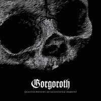 Gorgoroth : Quantos Possunt Ad Satanitatem Trahunt
