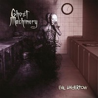 Ghost Machinery: Evil Undertow