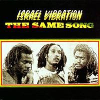 Israel Vibration: Same song
