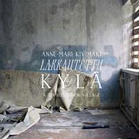 Kivimäki, Anne-Mari: Lakkautettu kylä