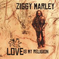 Marley, Ziggy: Love Is My Religion