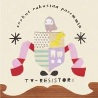 TV-resistori: Serkut rakastaa paremmin