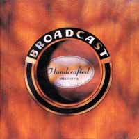 Broadcast (Fin): Handcrafted