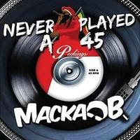Macka B: Never played a 45