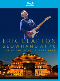 Clapton, Eric: Slowhand At 70 - Live At The Royal