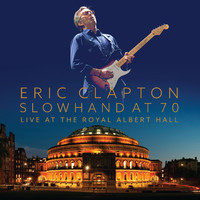 Clapton, Eric : Slowhand At 70 - Live At The Royal