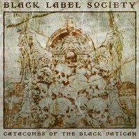 Black Label Society: Catacombs Of The Black Vatican Deluxe edition