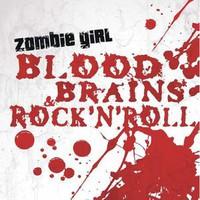 Zombie Girl: Blood Brains & Rock N Roll