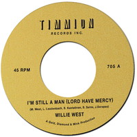 West, Willie & High Society Brothers: I'm Still A Man (Lord Have Mercy)/Instrumental