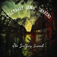 Legendary Shack Shakers: Southern Surreal