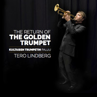Lindberg, Tero: The Return of the Golden Trumpet / Kultaisen trumpetin paluu
