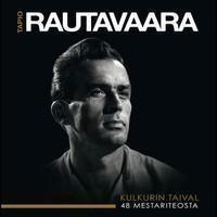 Rautavaara, Tapio: Kulkurin Taival - 48 mestariteosta 1947-1979