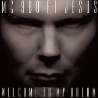 Mc 900 Ft Jesus: Welcome to my dream