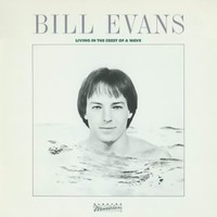 Evans, Bill: Living in the crest of a wave