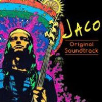 Pastorius, Jaco / Soundtrack : Jaco: a documentary film