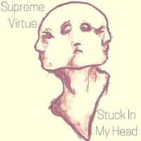 Supreme Virtue: Stuck In My Head