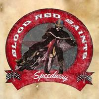 Blood Red Saints: Speedway