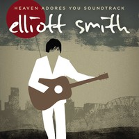 Smith, Elliott: Heaven adores you