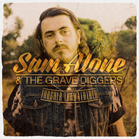 Sam Alone & the Gravediggers: Tougher Than Leather