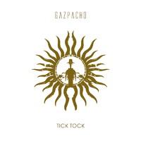 Gazpacho: Tick Tock