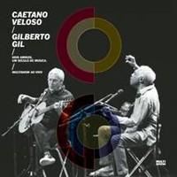 Veloso, Caetano / Gil, Gilberto : Dois amigos, um secolo de muica