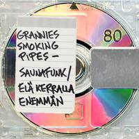 Grannies Smoking Pipes: Saunafunk / Elä kerralla enemmän
