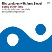 Landgren, Nils: Some other time - a tribute to Leonard Bernstein