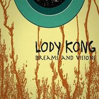 Lody Kong: Dreams and Visions