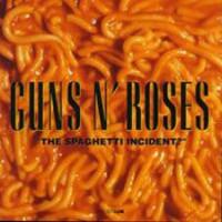 Guns N' Roses : Spaghetti incident