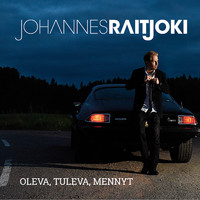 Raitjoki, Johannes: Oleva, tuleva, mennyt