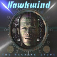 Hawkwind: The Machine Stops