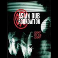 Asian Dub Foundation: Enemy of the enemy