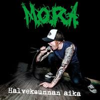 MORA / M.O.R.A. : Halveksunnan aika